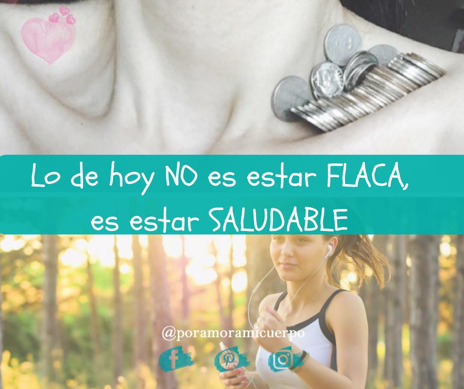 LO DE HOY NO ES ESTAR FLACA ES SER SALUDABLE (2)